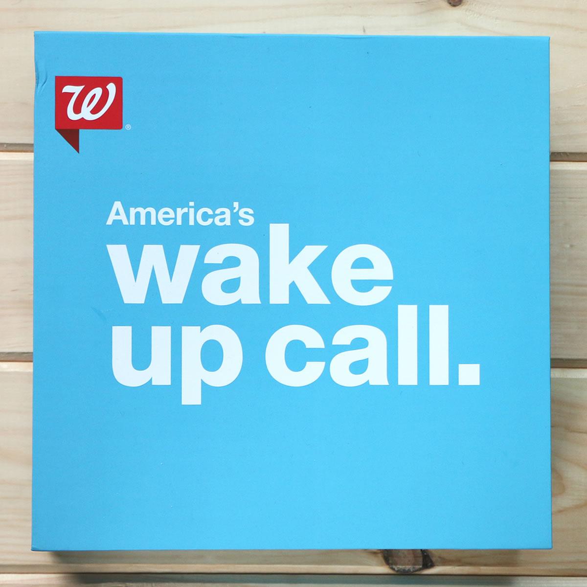 Walgreens Wake Up Call
